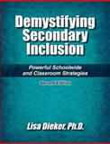 Demystifying Secondary Inclusion : Powerful Schoolwide and Classroom Strategies, Dieker, Lisa, 1934032026