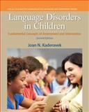 Language Disorders in Children : Fundamental Concepts of Assessment and Intervention, Kaderavek, Joan N., 0133352021