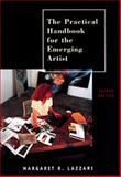 The Practical Handbook for the Emerging Artist, Margaret R. Lazzari, 0155062026