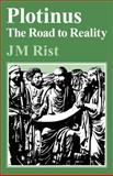 Plotinus : The Road to Reality, Rist, John M., 0521292026