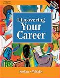 Discovering Your Career, Jordan, Ann K. and Whaley, Lynne, 0538432020