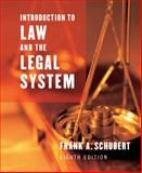 Introduction to Law and the Legal System, Schubert, Frank A., 0618312021