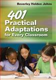 401 Practical Adaptations for Every Classroom, Johns, Beverley Holden, 1412982022