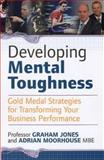 Developing Mental Toughness, Graham Jones, 1905862024