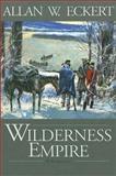 Wilderness Empire, Allan W. Eckert, 1931672024