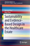 Sustainability and Evidence-Based Design in the Healthcare Estate, Phiri, Michael and Chen, Bing, 3642392024