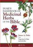 Duke's Handbook of Medicinal Herbs of the Bible, Duke, James A., 0849382025