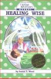Healing Wise, Weed, Susun S., 0961462027