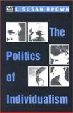 The Politics of Individualism, L. Susan Brown, 1551642026