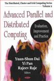 Advanced Parallel and Distributed Computing : Evaluation, Improvement and Practice, Dai, Yuan-Shun, 1600212026