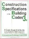 Construction Specifications in the Building Codes - International Building Code (IBC 2000) without SpecPrimer Vol. 3A : Complete Code Search and Guide to Building Code Requirements for Construction Materials and Methods, Procedures and Performance, Wheeler, Edward, 1890392022