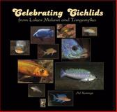 Celebrating Cichlids from Lakes Malawi and Tanganyika, Konings, Ad, 1932892028