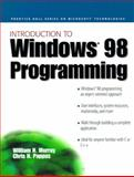 Introducing Windows 98 Programming, Murray, William H. and Pappas, Chris H., 0130122025