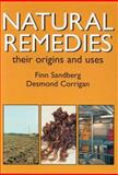 Natural Remedies : Their Origins and Uses, Sandberg, Finn and Corrigan, Desmond, 0415272025