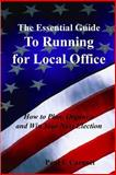 The Essential Guide to Running for Local Office, Paul Caranci, 0692242023
