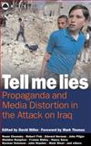 Tell Me Lies : Propaganda and Media Distortion in the Attack on Iraq, David Miller, 0745322026
