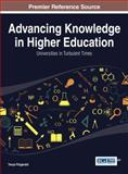 Advancing Knowledge in Higher Education : Universities in Turbulent Times, , 1466662026