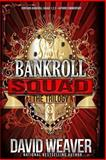 Bankroll Squad Trilogy, David Weaver, 1489502025