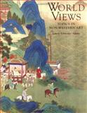 World Views : Topics in Non-Western Art, Adams, Laurie Schneider, 0072872020