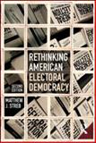 Rethinking American Electoral Democracy 2nd Edition