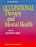 Occupational Therapy and Mental Health : Principles, Skills and Practice, Creek, Jennifer, 0443052026