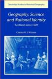 Geography, Science and National Identity : Scotland since 1520, Withers, Charles W. J., 0521642027