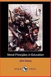 Moral Principles in Education, John Dewey, 1409912027