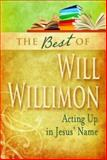 The Best of William H. Willimon, William H. Willimon, 1426742029