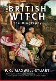 The British Witch, P. G. Maxwell-Stuart, 1445622025