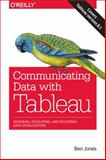 Communicating Data with Tableau, Jones, Ben, 1449372023