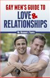 Gay Men's Guide to Love and Relationships, Richard Travis, 1494992027