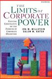 The Limits of Corporate Power : Existing Constraints on the Exercise of Corporate Discretion, Millstein, Ira M. and Katsh, Salem M., 1587982021