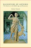 Daughters of Artemis : The Huntress in the Middle Ages and Renaissance, Almond, Richard, 1843842025