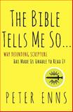 For the Bible Tells Me So, Peter Enns, 0062272020