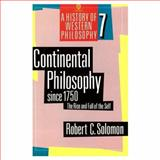 Continental Philosophy since 1750 : The Rise and Fall of the Self, Solomon, Robert C., 0192892029