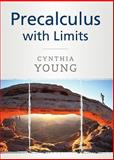 Precalculus : With Limits, Young, Cynthia Y., 0470532025