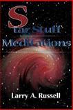 Star Stuff Meditations, Larry Russell, 0595132022