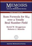 Sum Formula for SL2 over a Totally Real Number Field, Roelof W. Bruggeman and Roberto J. Miatello, 0821842021