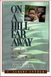 On a Hill Far Away, C. Albert Snyder, 0893672025