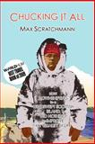 Chucking It All, Max Scratchmann, 0957192029