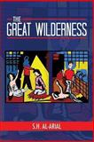 The Great Wilderness, S. H. Al-Arial, 1493132024