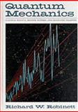Quantum Mechanics : Classical Results, Modern Systems, and Visualized Examples, Robinett, Richard W., 0195092023