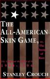 The All-American Skin Game, or Decoy of Race, Stanley Crouch, 0679442022