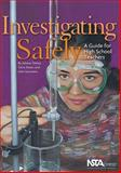 Investigating Safely : A Guide for High School Teachers, Texley, Juliana and Kwan, Terry, 0873552024