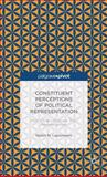 Constituent Perceptions of Political Representation : How Citizens Evaluate Their Representatives, Lauermann, Robin M., 1137402024