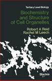 Biochemistry and Structure of Cell Organelles, Reid, Robert A., 146847202X
