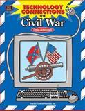 Technology Connections for Civil War, Kathleen Kopp and Teacher Created Materials Staff, 1576902021