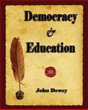 Democracy and Education, John Dewey, Dewey and John Dewey, 1603862021