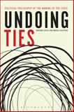 Undoing Ties - Political Philosophy at the Waning of the State, Croce, Mariano and Salvatore, Andrea, 1628922028