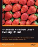 OsCommerce Webmaster's Guide to Selling Online : Increase Your Sales and Profits with Expert Tips on SEO, Marketing, Design, Selling Strategies, Etc., Gurevych, Vadym, 1847192025